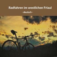 Radfahren im westlichen Friaul - Deutsch