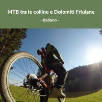 Mtb tra le colline e Dolomiti Friulane - Italiano