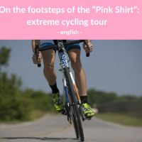 """On the footsteps of the """"Pink Shirt"""" extreme cycling tour - English"""