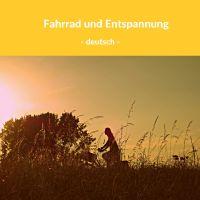 Fahrrad und Entspannung - Deutsch