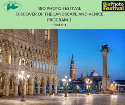 BIO PHOTO FESTIVAL  DISCOVER OF THE LANDSCAPE AND VENICE 5 DAYS-4 NIGHTS