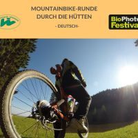 BIO PHOTO FESTIVAL MOUNTAINBIKE-RUNDE DURCH DIE HÜTTEN