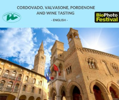 BIO PHOTO FESTIVAL CORDOVADO, VALVASONE, PORDENONE AND WINE TASTING