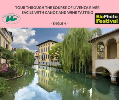BIO PHOTO FESTIVAL TOUR THROUGH THE SOURSE OF LIVENZA RIVER, SACILE WITH CANOE AND WINE TASTING